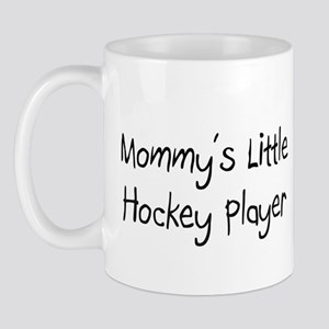 Mommy's Little Hockey Player Mug