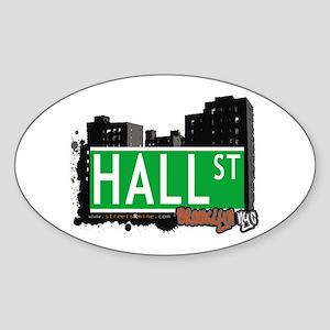 HALL ST, BROOKLYN, NYC Oval Sticker