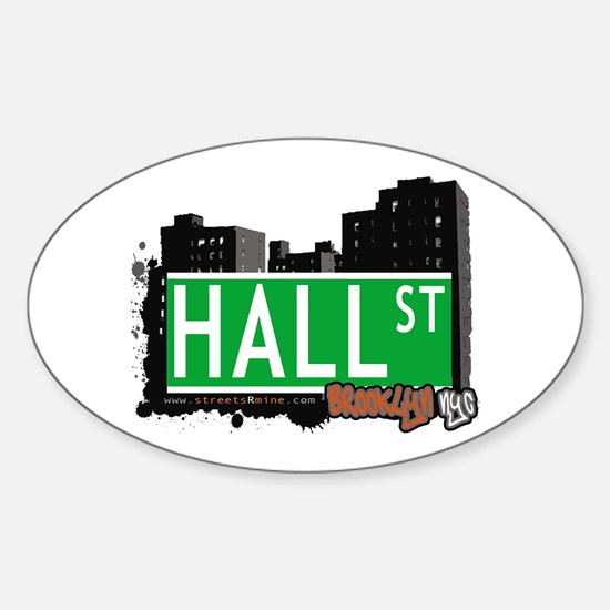 HALL ST, BROOKLYN, NYC Oval Decal