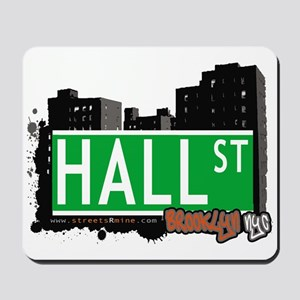 HALL ST, BROOKLYN, NYC Mousepad