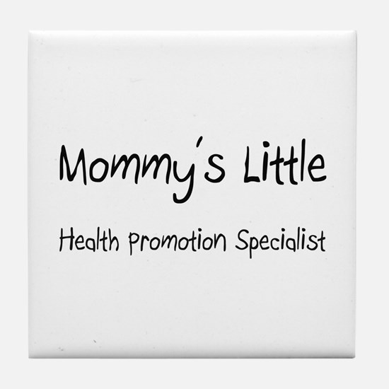 Mommy's Little Health Promotion Specialist Tile Co