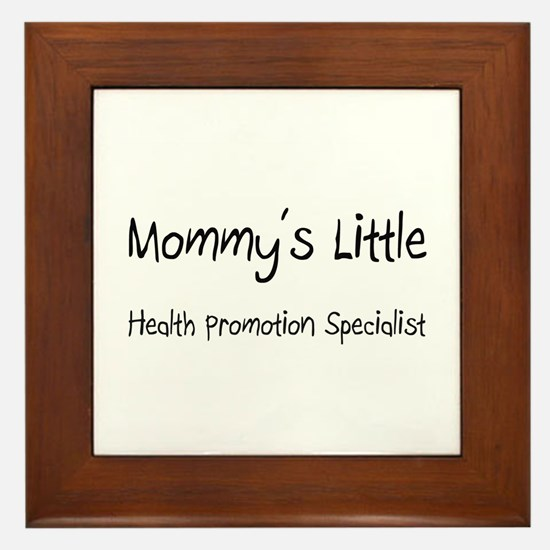 Mommy's Little Health Promotion Specialist Framed
