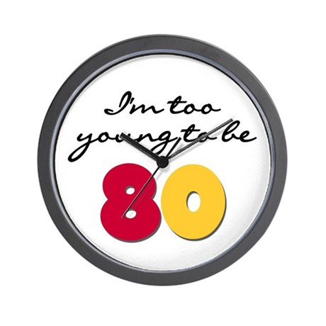 Too Young to be 80 Wall Clock