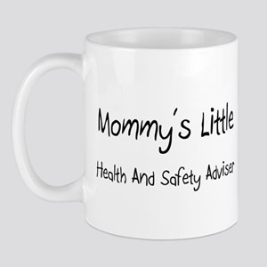 Mommy's Little Health And Safety Adviser Mug