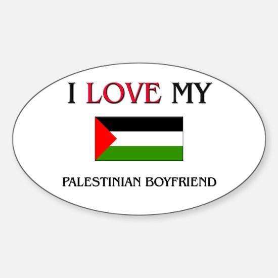 I Love My Palestinian Boyfriend Oval Decal