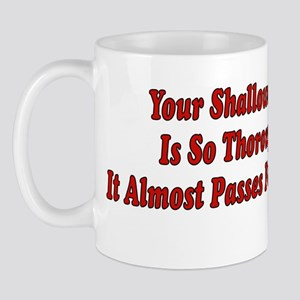 SHALLOW Mug