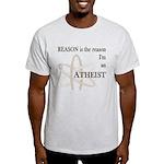 REASON IS THE REASON ATHEIST Light T-Shirt