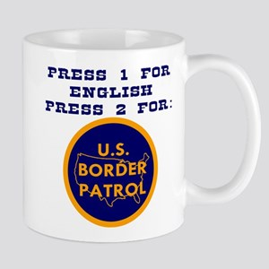 Press 2 For Border Patrol 11 oz Ceramic Mug