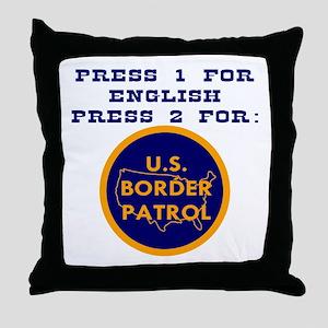 Press 2 For Border Patrol Throw Pillow
