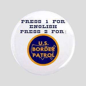 """Press 2 For Border Patrol 3.5"""" Button"""