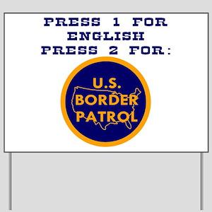 Press 2 For Border Patrol Yard Sign