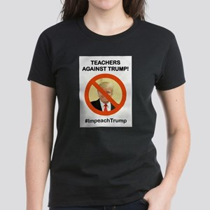 TEACHERS AGAINST TRUMP T-Shirt