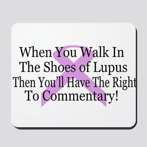 Walk in the shoes of Lupus Mousepad