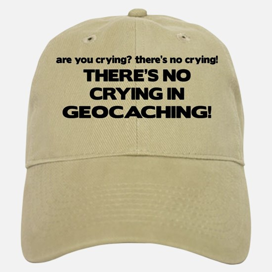 There's No Crying in Geocaching Baseball Baseball Cap