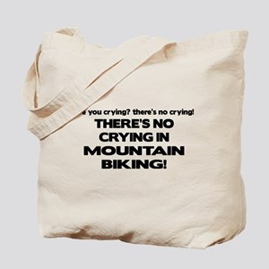 There's No Crying Mountain Biking Tote Bag
