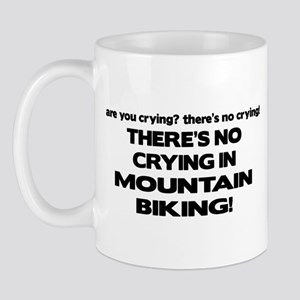 There's No Crying Mountain Biking Mug