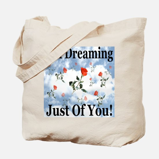 I'm Dreaming Just Of You! Tote Bag