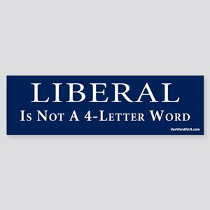 Liberal not a 4 letter word Bumper Sticker
