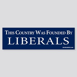 Country founded by liberals Bumper Sticker