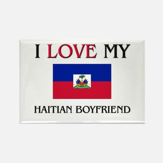 I Love My Haitian Boyfriend Rectangle Magnet