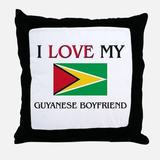 I Love My Guyanese Boyfriend Throw Pillow