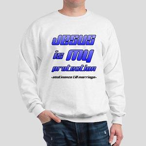 Jesus is My Protection: Absti Sweatshirt