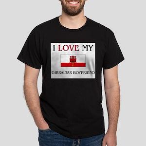 I Love My Gibraltar Boyfriend Dark T-Shirt