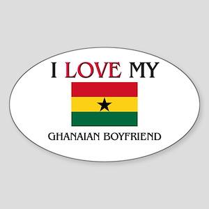 I Love My Ghanaian Boyfriend Oval Sticker