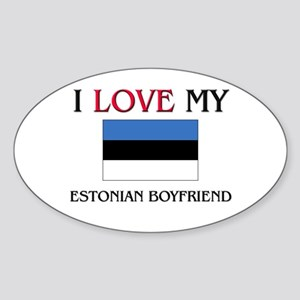 I Love My Estonian Boyfriend Oval Sticker