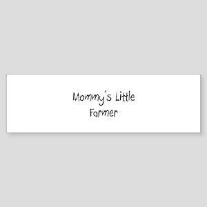 Mommy's Little Farmer Bumper Sticker