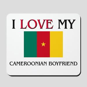 I Love My Cameroonian Boyfriend Mousepad