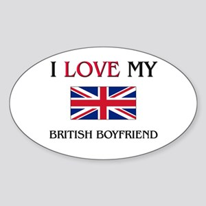 I Love My British Boyfriend Oval Sticker