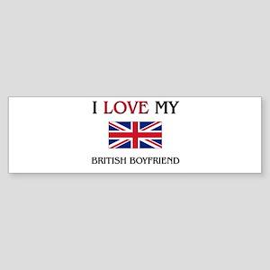 I Love My British Boyfriend Bumper Sticker