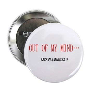 """Out of My Mind 2.25"""" Button (100 pack)"""