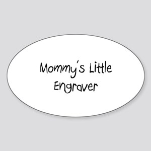Mommy's Little Engraver Oval Sticker