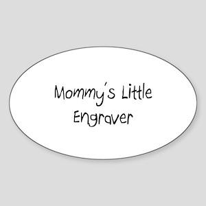 Mommy's Little Engraver Oval Sticker