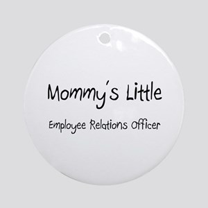 Mommy's Little Employee Relations Officer Ornament