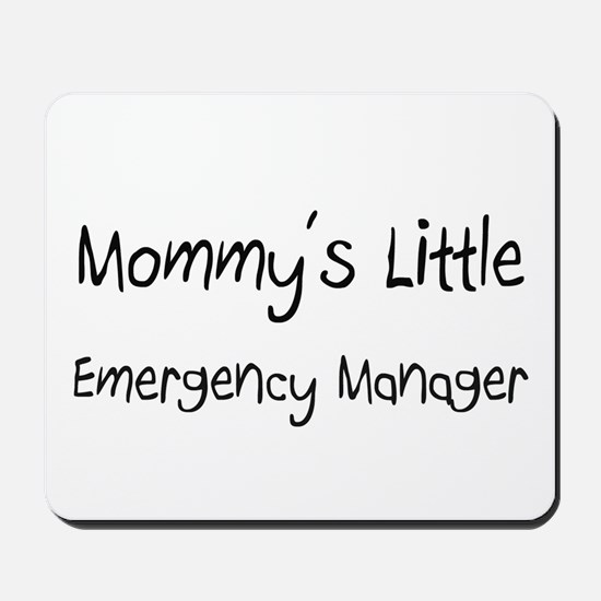 Mommy's Little Emergency Manager Mousepad