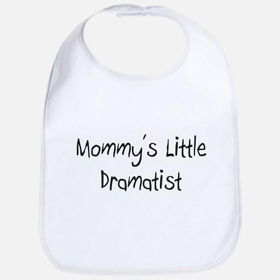 Mommy's Little Dramatist Bib