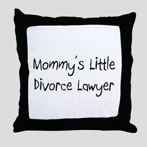 Mommy's Little Divorce Lawyer Throw Pillow