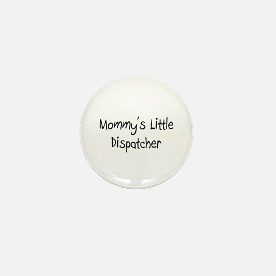 Mommy's Little Dispatcher Mini Button