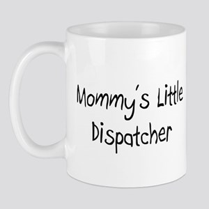 Mommy's Little Dispatcher Mug