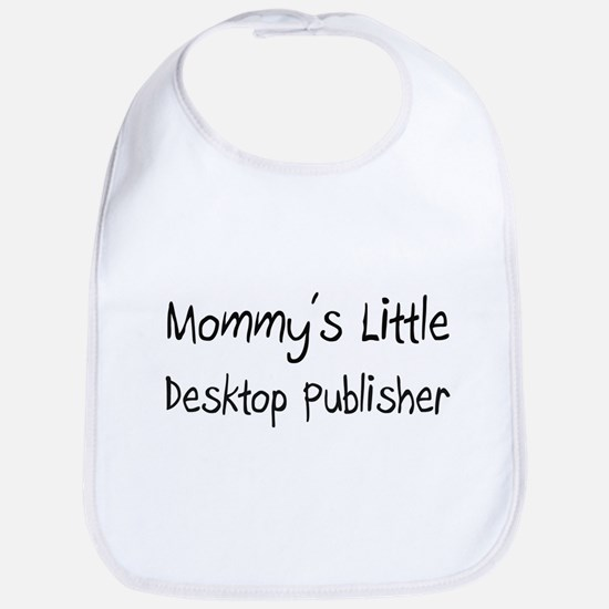 Mommy's Little Desktop Publisher Bib