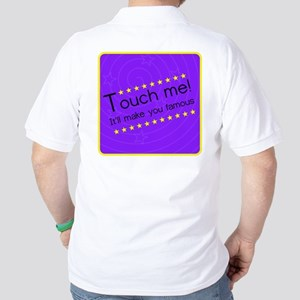 It'll make you famous Golf Shirt