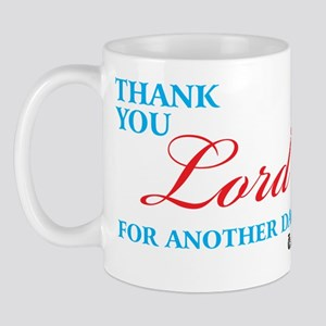 Thank You Lord For Another Da Mug