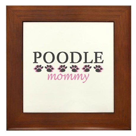 POODLE MOMMY Framed Tile
