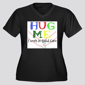 Hug Me I Work in Child Care Plus Size T-Shirt