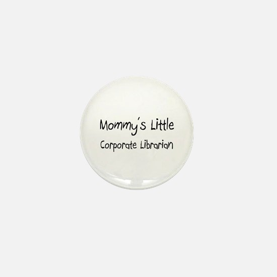 Mommy's Little Corporate Librarian Mini Button