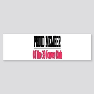 39 forever club Bumper Sticker
