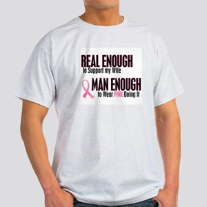 Real Enough Man Enough 1 (Wife) Light T-Shirt